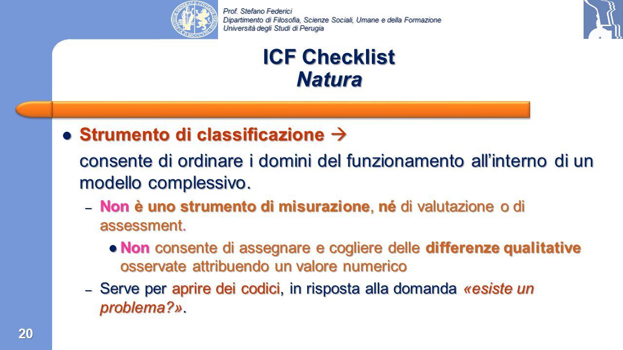 Prof. Stefano Federici Dipartimento di Filosofia, Scienze Sociali, Umane e della Formazione Università degli Studi di Perugia ICF Checklist – versione