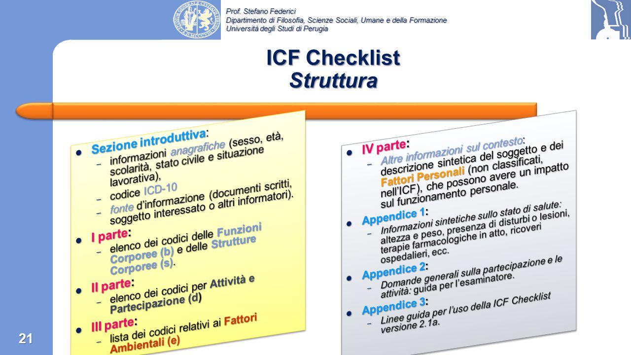 Prof. Stefano Federici Dipartimento di Filosofia, Scienze Sociali, Umane e della Formazione Università degli Studi di Perugia ICF Checklist Natura Str