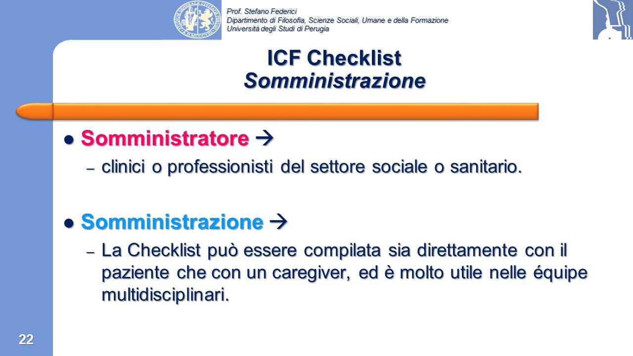 Prof. Stefano Federici Dipartimento di Filosofia, Scienze Sociali, Umane e della Formazione Università degli Studi di Perugia ICF Checklist Struttura