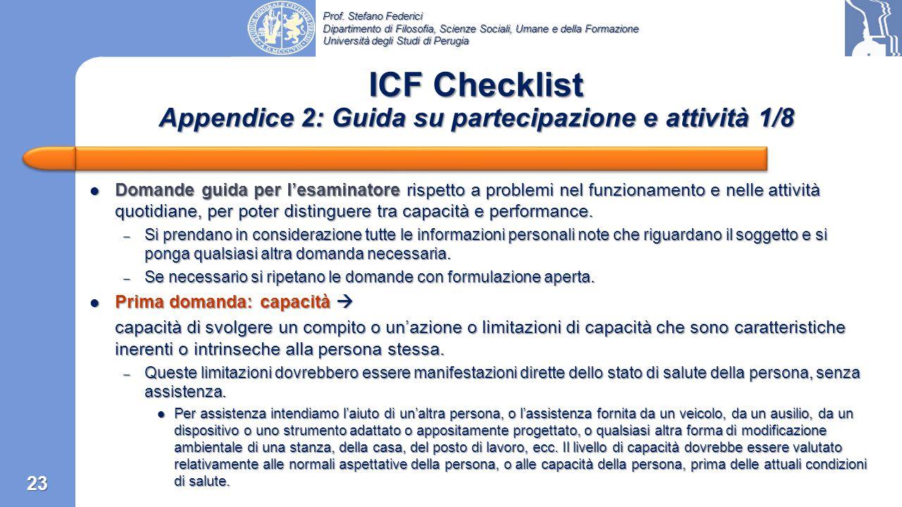 Prof. Stefano Federici Dipartimento di Filosofia, Scienze Sociali, Umane e della Formazione Università degli Studi di Perugia ICF Checklist Somministr