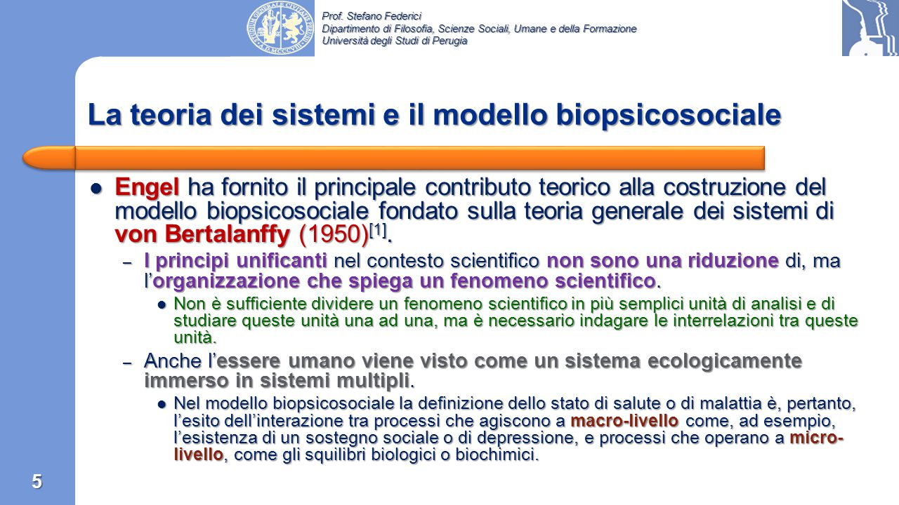 Prof. Stefano Federici Dipartimento di Filosofia, Scienze Sociali, Umane e della Formazione Università degli Studi di Perugia George Engel nel 1977 [1