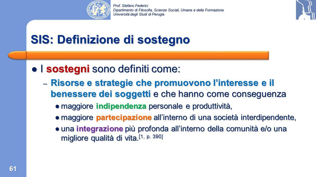 Prof. Stefano Federici Dipartimento di Filosofia, Scienze Sociali, Umane e della Formazione Università degli Studi di Perugia La SIS comprende 3 sezio