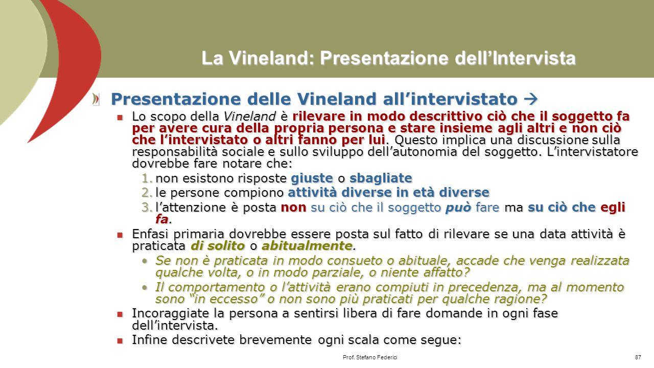 La Vineland: Punti di partenza e procedure dell'intervista Determinazione dei punti di partenza  Per i soggetti senza disabilità: Per i soggetti senz