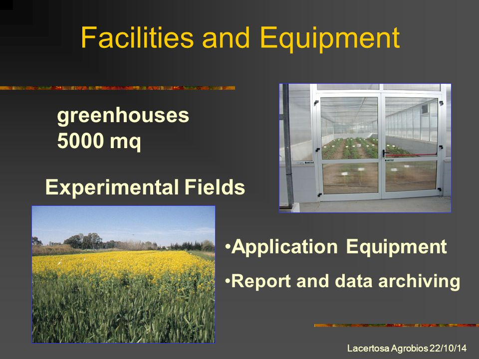Facilities and Equipment Experimental Fields greenhouses 5000 mq Application Equipment Report and data archiving