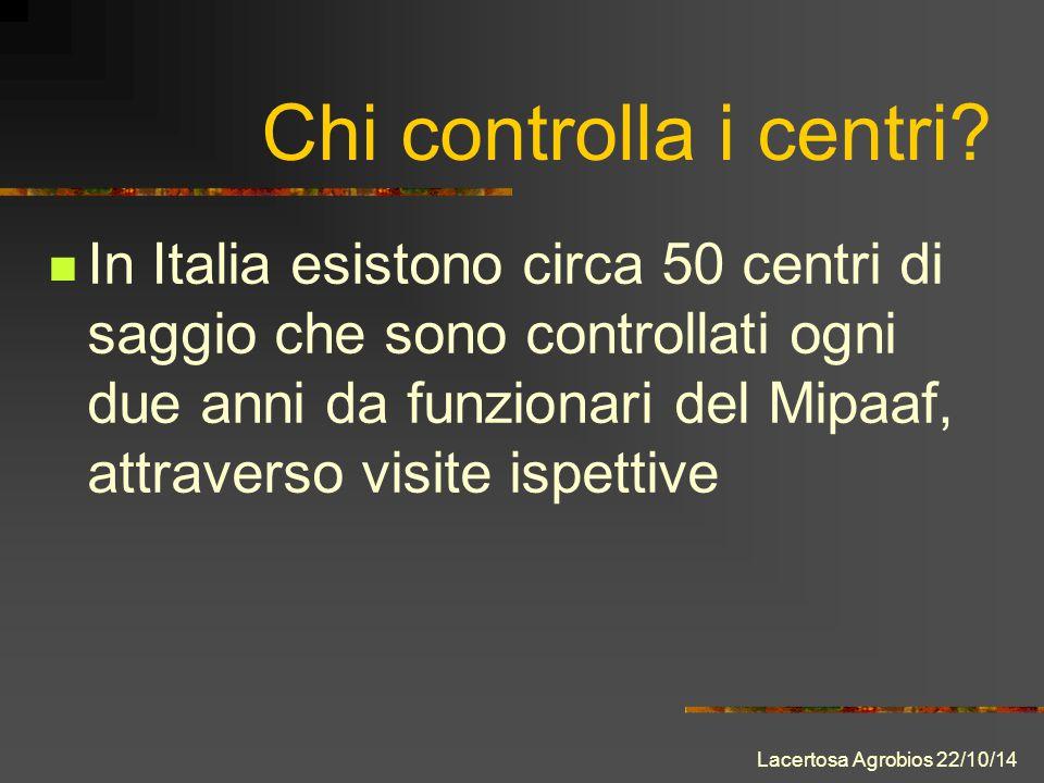 In Italia esistono circa 50 centri di saggio che sono controllati ogni due anni da funzionari del Mipaaf, attraverso visite ispettive Chi controlla i centri.