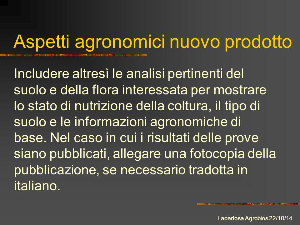 Aspetti agronomici nuovo prodotto Includere altresì le analisi pertinenti del suolo e della flora interessata per mostrare lo stato di nutrizione della coltura, il tipo di suolo e le informazioni agronomiche di base.
