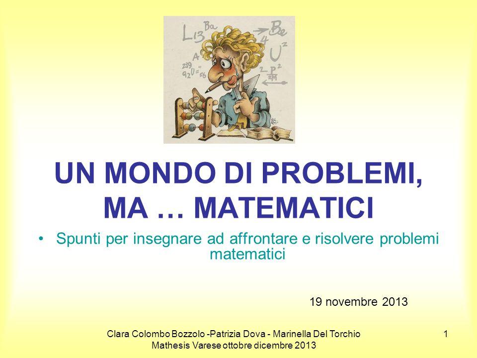 Clara Colombo Bozzolo -Patrizia Dova - Marinella Del Torchio Mathesis Varese ottobre dicembre 2013 52 Discussione Per poter ricoprire un rettangolo con quadrati dobbiamo conoscere sia le dimensioni del rettangolo sia il lato del quadrato.