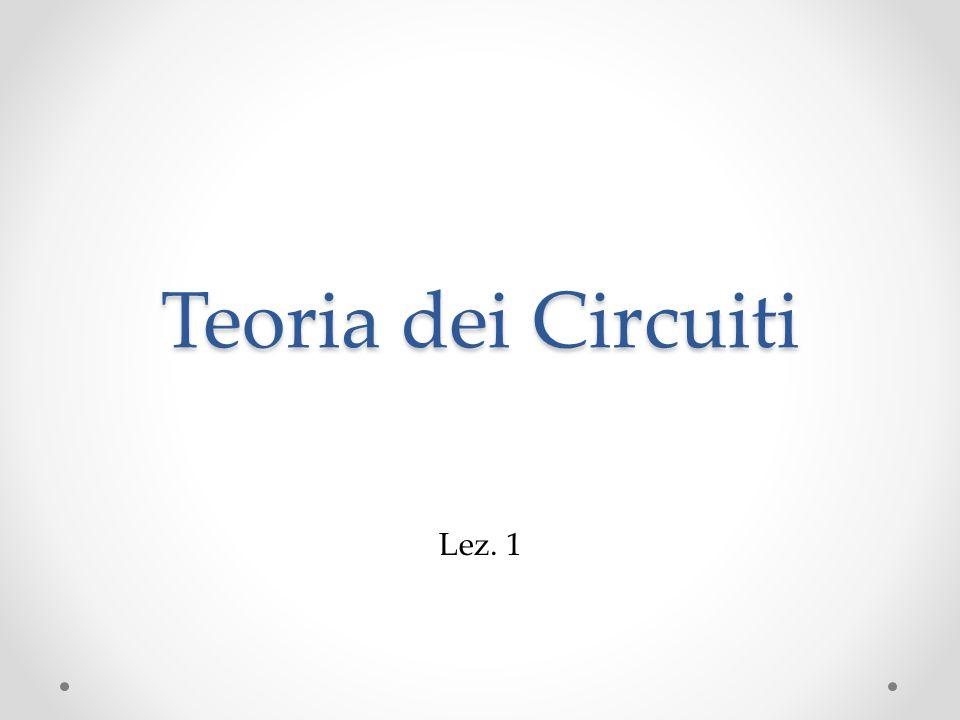 Teoria dei Circuiti Lez. 1