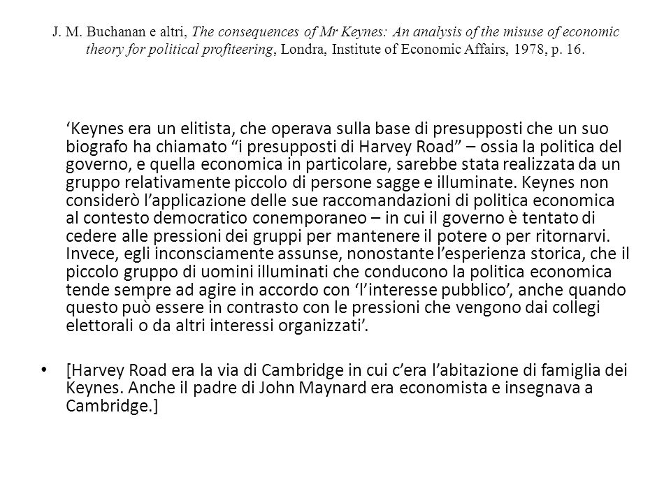 J. M. Buchanan e altri, The consequences of Mr Keynes: An analysis of the misuse of economic theory for political profiteering, Londra, Institute of E