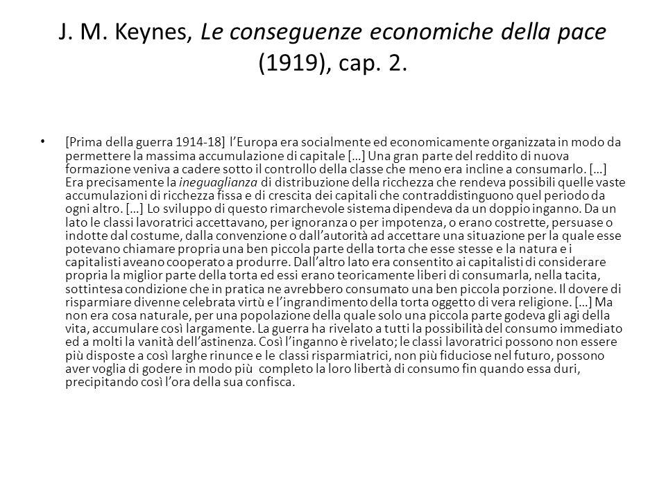 J. M. Keynes, Le conseguenze economiche della pace (1919), cap. 2. [Prima della guerra 1914-18] l'Europa era socialmente ed economicamente organizzata