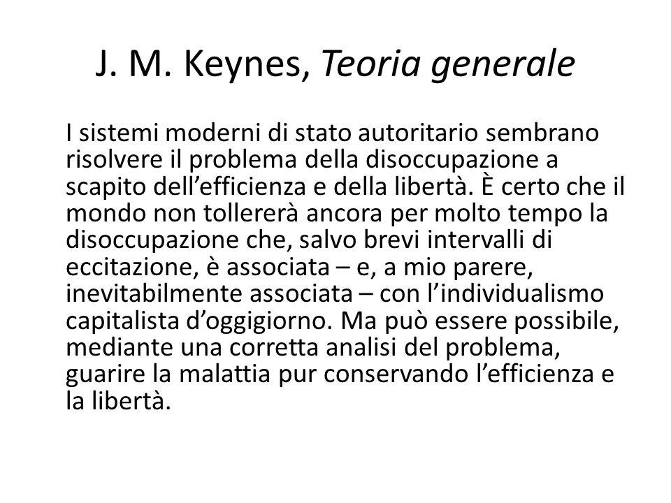 J. M. Keynes, Teoria generale I sistemi moderni di stato autoritario sembrano risolvere il problema della disoccupazione a scapito dell'efficienza e d