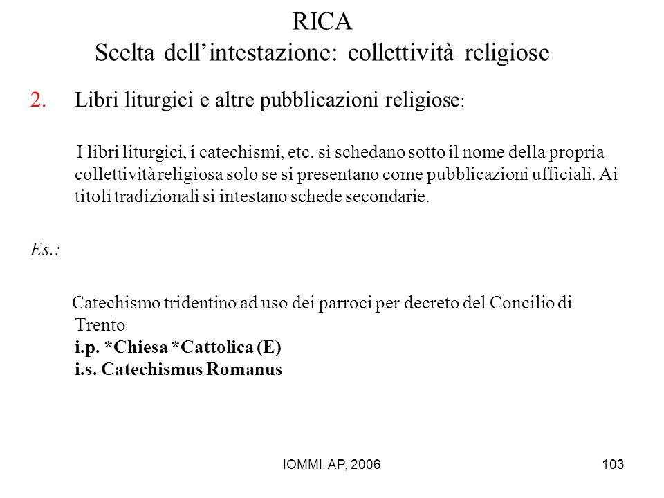 IOMMI. AP, 2006103 RICA Scelta dell'intestazione: collettività religiose 2.Libri liturgici e altre pubblicazioni religiose : I libri liturgici, i cate