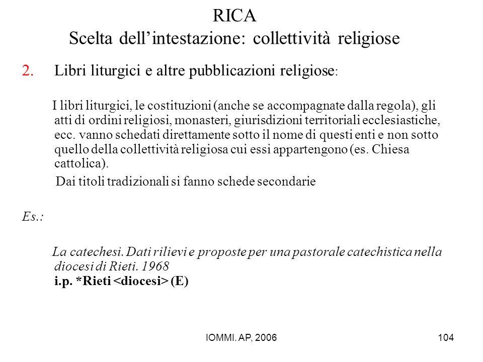 IOMMI. AP, 2006104 RICA Scelta dell'intestazione: collettività religiose 2.Libri liturgici e altre pubblicazioni religiose : I libri liturgici, le cos