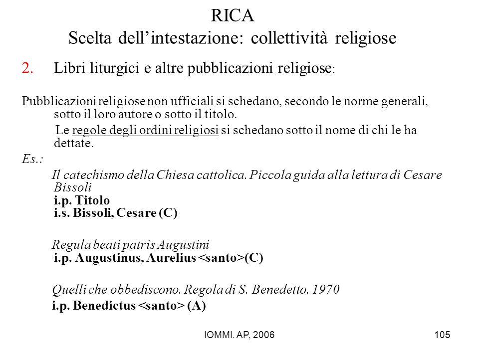 IOMMI. AP, 2006105 RICA Scelta dell'intestazione: collettività religiose 2.Libri liturgici e altre pubblicazioni religiose : Pubblicazioni religiose n