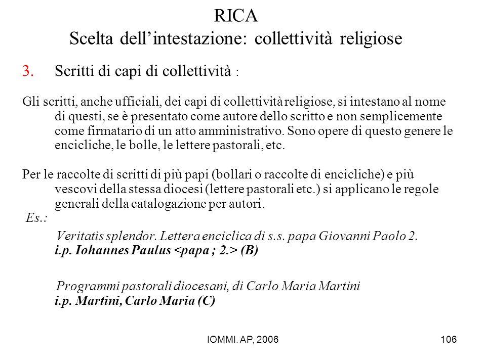 IOMMI. AP, 2006106 RICA Scelta dell'intestazione: collettività religiose 3.Scritti di capi di collettività : Gli scritti, anche ufficiali, dei capi di