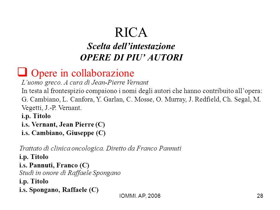 IOMMI. AP, 200628 RICA Scelta dell'intestazione OPERE DI PIU' AUTORI  Opere in collaborazione Studi in onore di Raffaele Spongano i.p. Titolo i.s. Sp