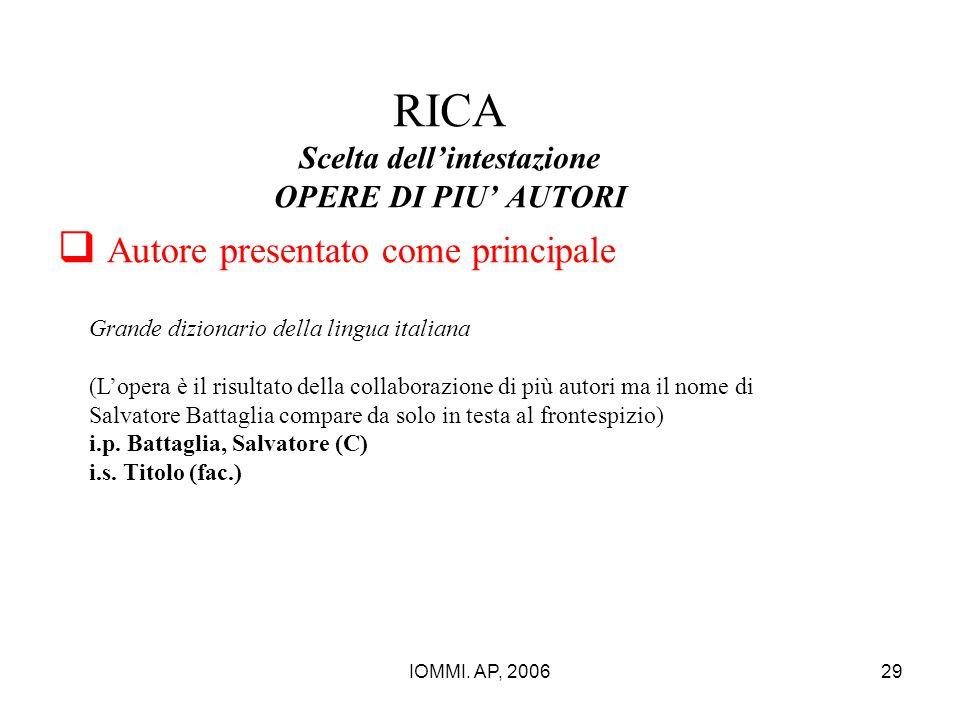 IOMMI. AP, 200629 RICA Scelta dell'intestazione OPERE DI PIU' AUTORI  Autore presentato come principale Grande dizionario della lingua italiana (L'op