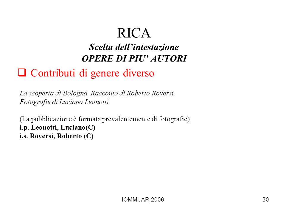IOMMI. AP, 200630 RICA Scelta dell'intestazione OPERE DI PIU' AUTORI  Contributi di genere diverso La scoperta di Bologna. Racconto di Roberto Rovers