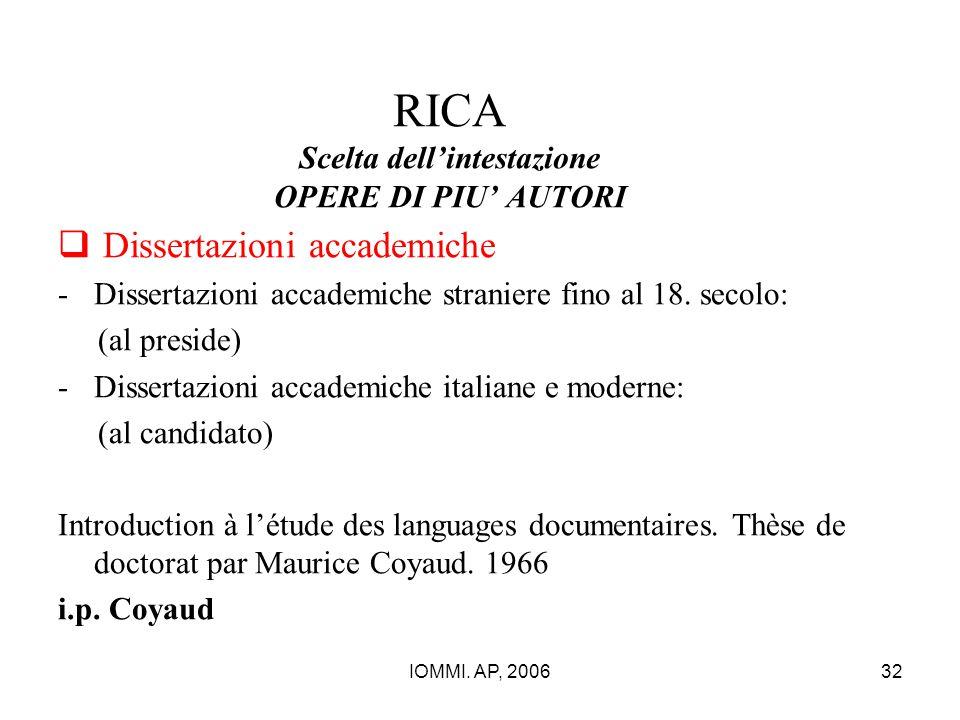 IOMMI. AP, 200632 RICA Scelta dell'intestazione OPERE DI PIU' AUTORI  Dissertazioni accademiche -Dissertazioni accademiche straniere fino al 18. seco