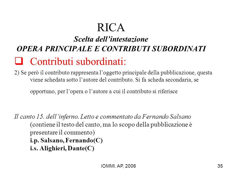 IOMMI. AP, 200635 RICA Scelta dell'intestazione OPERA PRINCIPALE E CONTRIBUTI SUBORDINATI  Contributi subordinati: 2) Se però il contributo rappresen
