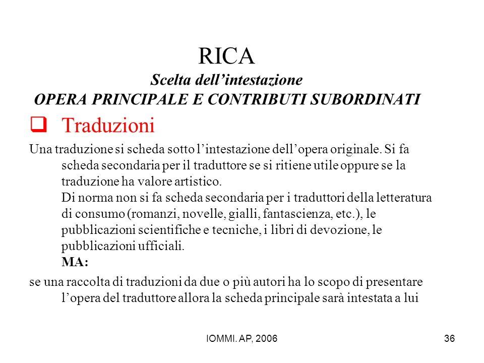 IOMMI. AP, 200636 RICA Scelta dell'intestazione OPERA PRINCIPALE E CONTRIBUTI SUBORDINATI  Traduzioni Una traduzione si scheda sotto l'intestazione d