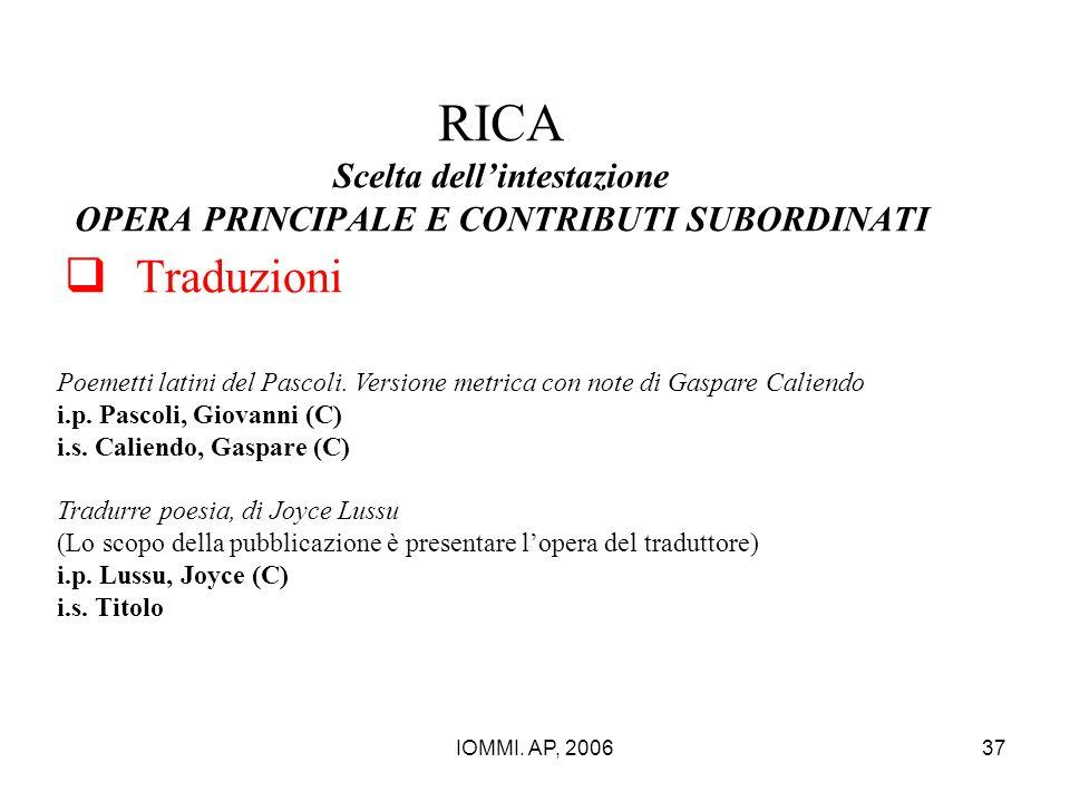 IOMMI. AP, 200637 RICA Scelta dell'intestazione OPERA PRINCIPALE E CONTRIBUTI SUBORDINATI  Traduzioni Poemetti latini del Pascoli. Versione metrica c