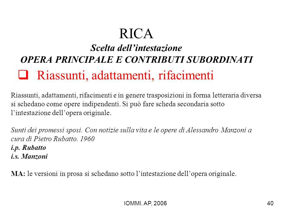 IOMMI. AP, 200640 RICA Scelta dell'intestazione OPERA PRINCIPALE E CONTRIBUTI SUBORDINATI  Riassunti, adattamenti, rifacimenti Riassunti, adattamenti
