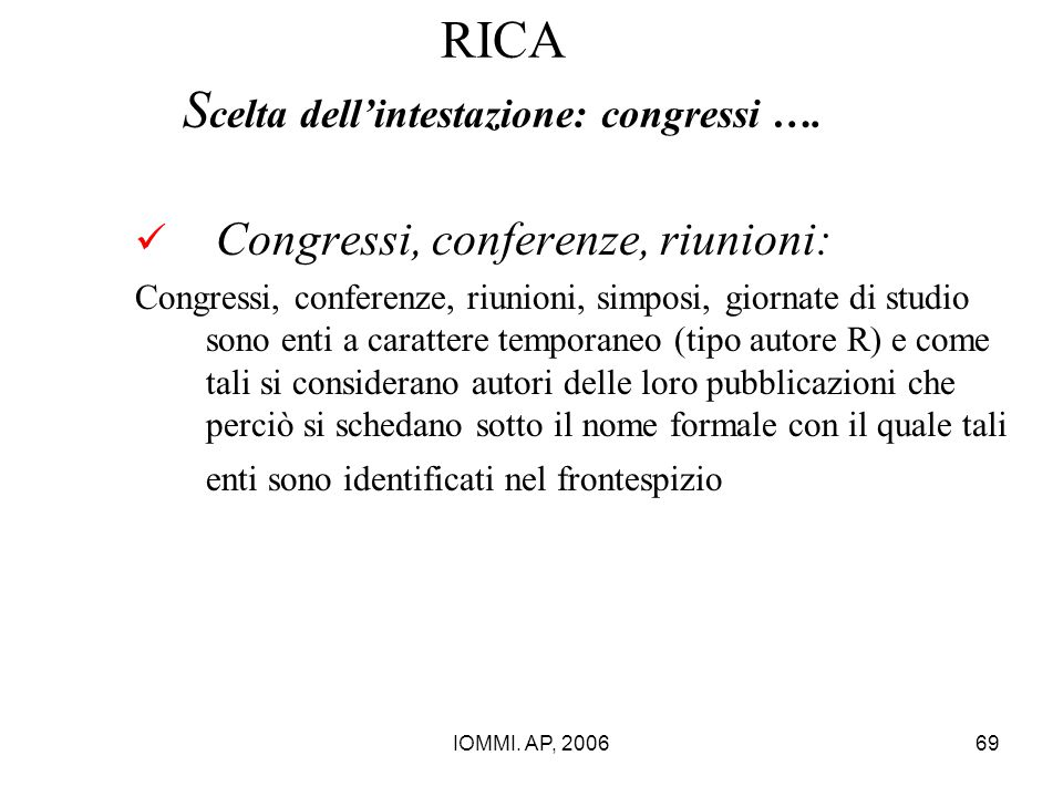 IOMMI. AP, 200669 RICA S celta dell'intestazione: congressi …. Congressi, conferenze, riunioni: Congressi, conferenze, riunioni, simposi, giornate di