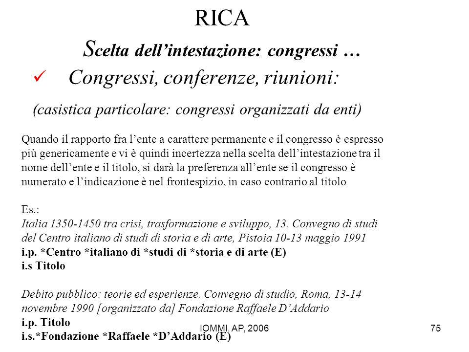IOMMI. AP, 200675 RICA S celta dell'intestazione: congressi … Congressi, conferenze, riunioni: (casistica particolare: congressi organizzati da enti)
