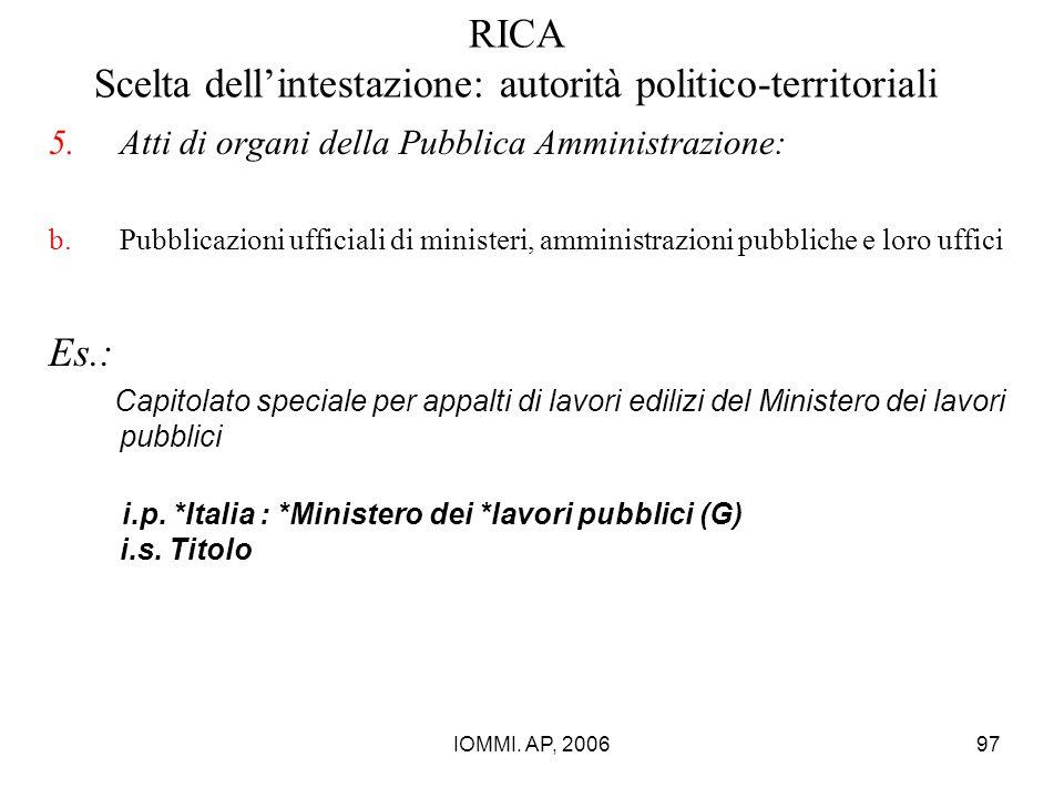 IOMMI. AP, 200697 RICA Scelta dell'intestazione: autorità politico-territoriali 5.Atti di organi della Pubblica Amministrazione: b.Pubblicazioni uffic