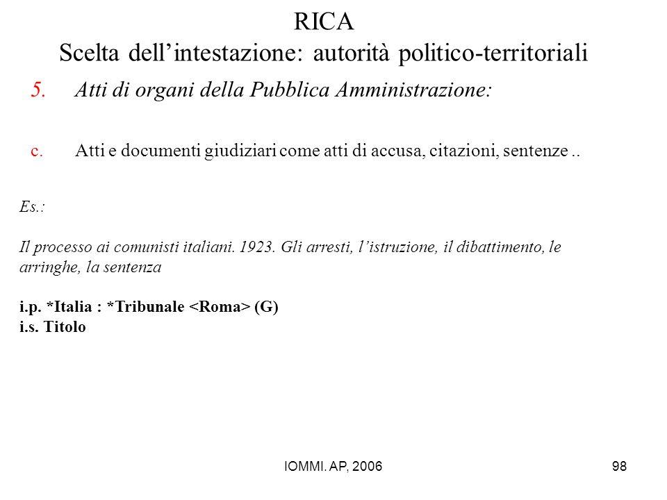 IOMMI. AP, 200698 RICA Scelta dell'intestazione: autorità politico-territoriali 5.Atti di organi della Pubblica Amministrazione: c.Atti e documenti gi