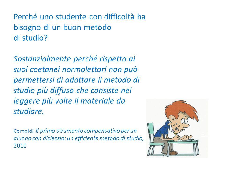 Perché uno studente con difficoltà ha bisogno di un buon metodo di studio? Sostanzialmente perché rispetto ai suoi coetanei normolettori non può perme