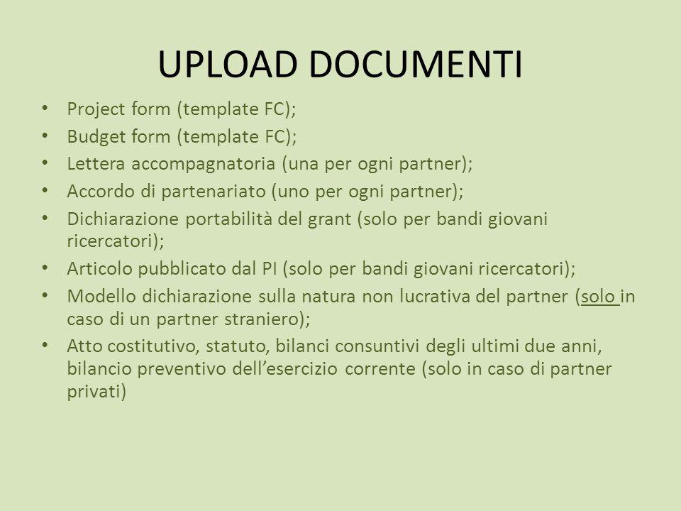 UPLOAD DOCUMENTI Project form (template FC); Budget form (template FC); Lettera accompagnatoria (una per ogni partner); Accordo di partenariato (uno p