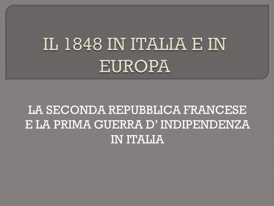 LA SECONDA REPUBBLICA FRANCESE E LA PRIMA GUERRA D' INDIPENDENZA IN ITALIA