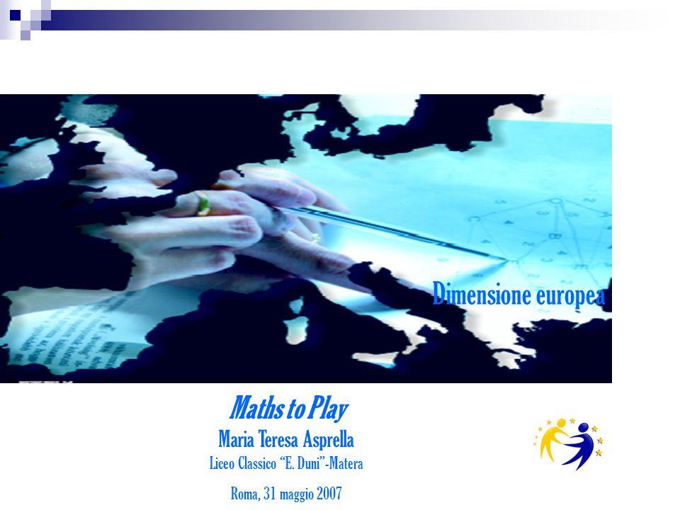 Obiettivo: attrarre gli studenti verso gli studi scientifici e sviluppare le competenze per la società della conoscenza (Strategia di Lisbona) Lavoro in team con il Lycée Classique di Diekirch (Lussemburgo) attraverso un sito web collaborativo realizzato dagli studenti, che hanno lavorato, in gruppi misti, su argomenti comuni Un approccio alle altre discipline attraverso la matematica, all'Europa per mezzo della consapevole riflessione su un patrimonio culturale comune http://www2.edu.fi/magazinefactory/magazines/mathstoplay