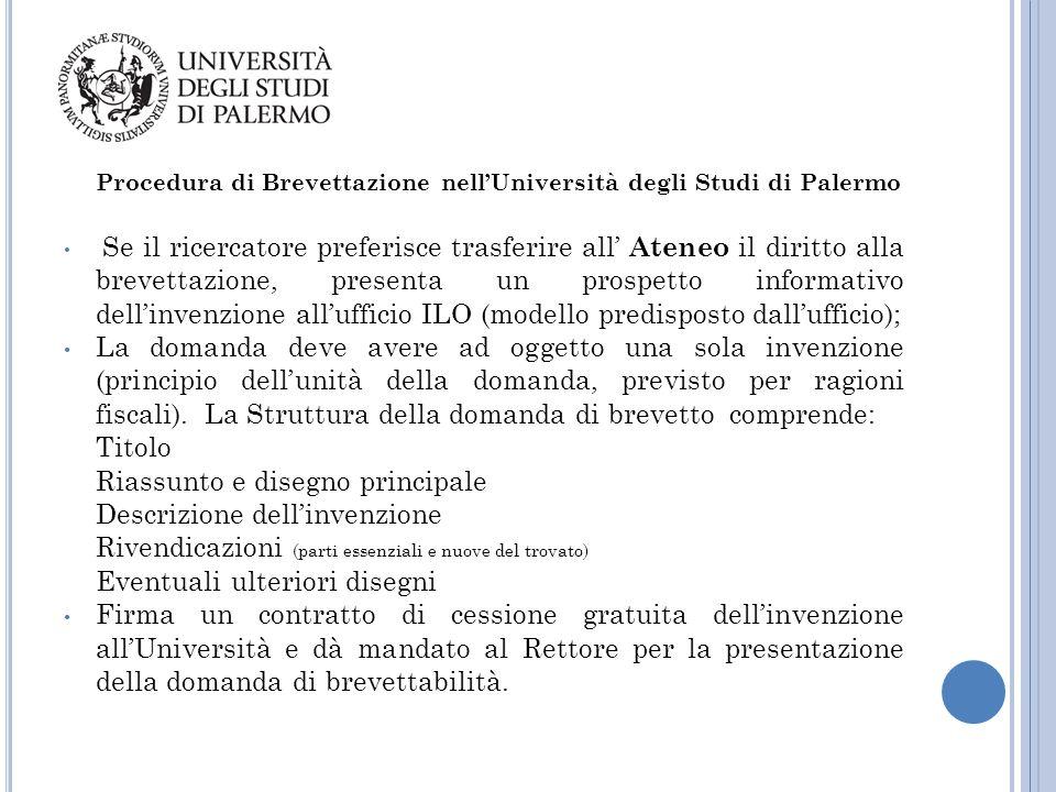 Procedura di Brevettazione nell'Università degli Studi di Palermo Se il ricercatore preferisce trasferire all' Ateneo il diritto alla brevettazione, p