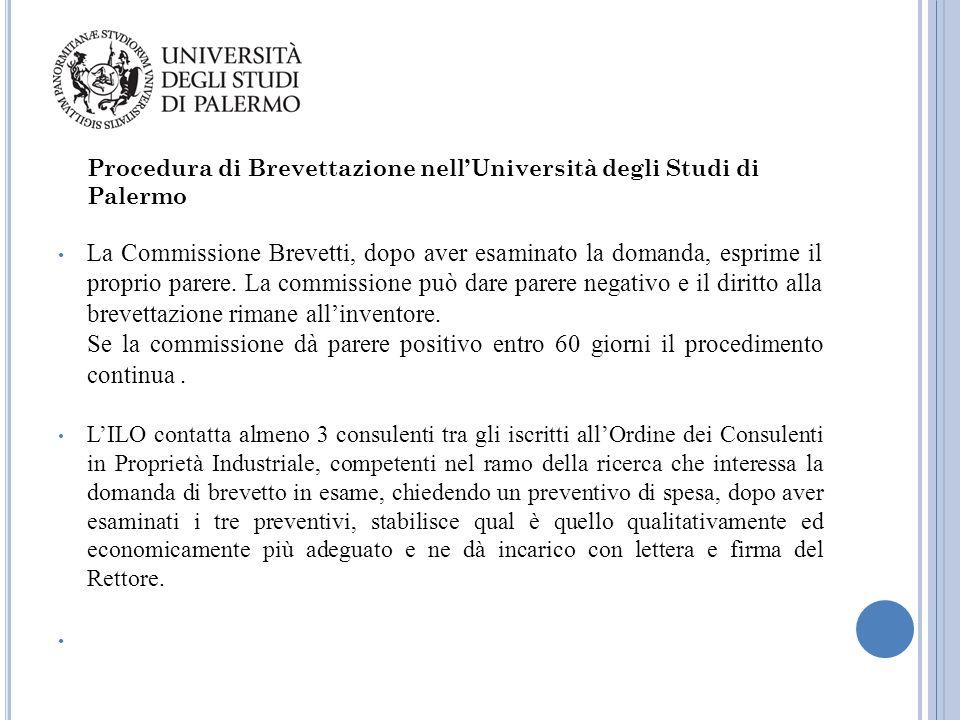 Procedura di Brevettazione nell'Università degli Studi di Palermo La Commissione Brevetti, dopo aver esaminato la domanda, esprime il proprio parere.