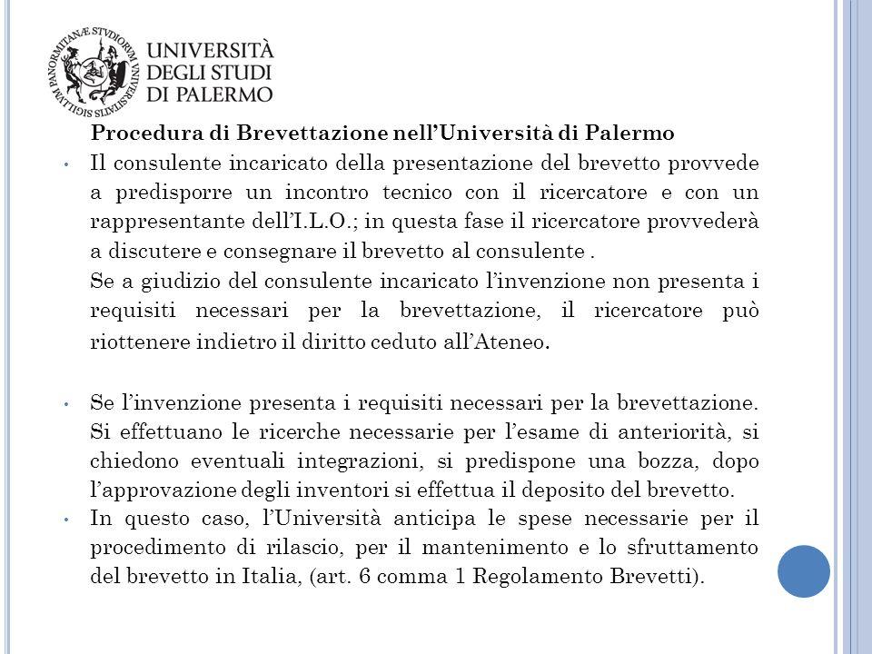 Procedura di Brevettazione nell'Università di Palermo Il consulente incaricato della presentazione del brevetto provvede a predisporre un incontro tec