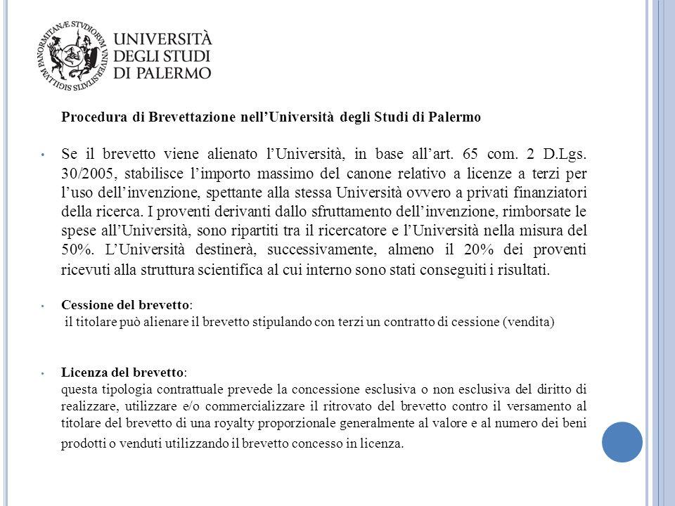Procedura di Brevettazione nell'Università degli Studi di Palermo Se il brevetto viene alienato l'Università, in base all'art. 65 com. 2 D.Lgs. 30/200