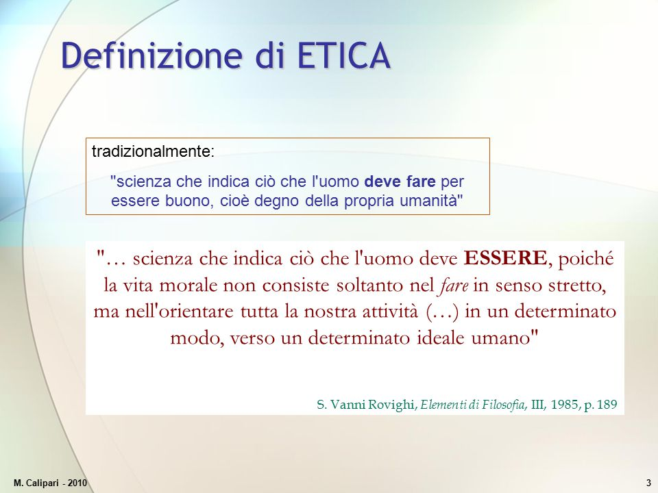 M. Calipari - 20103 Definizione di ETICA tradizionalmente: