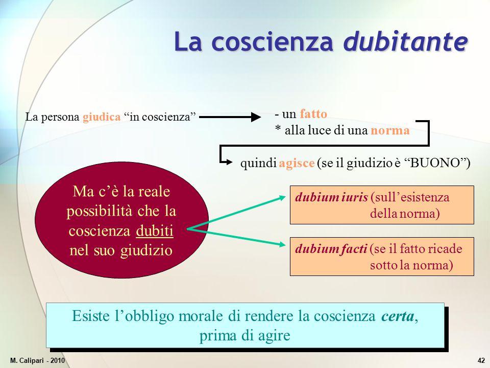 """M. Calipari - 201042 La coscienza dubitante La persona giudica """"in coscienza"""" - un fatto * alla luce di una norma quindi agisce (se il giudizio è """"BUO"""