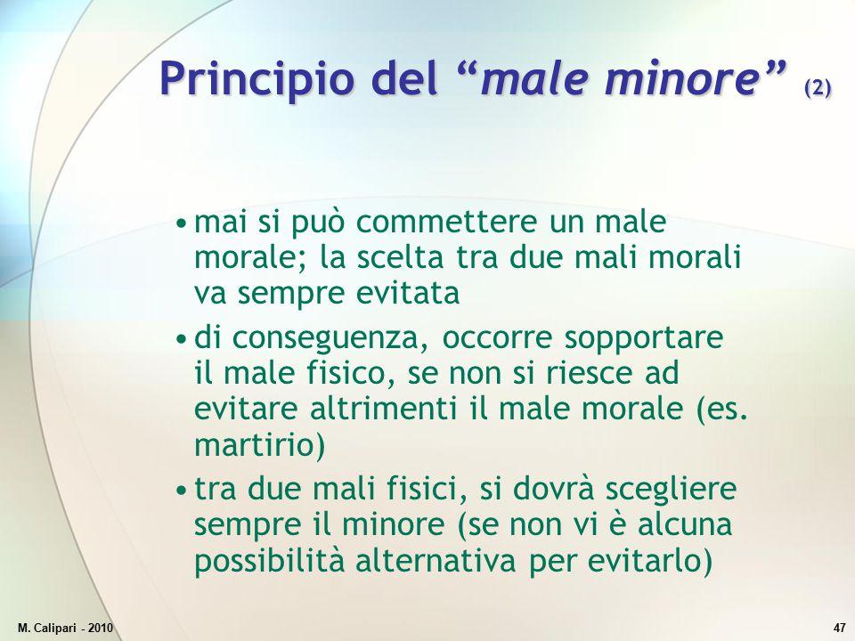 """M. Calipari - 201047 Principio del """"male minore"""" (2) mai si può commettere un male morale; la scelta tra due mali morali va sempre evitata di consegue"""