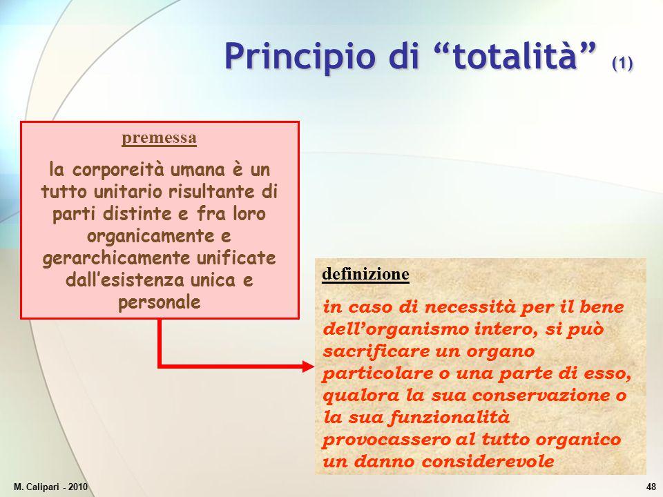 """M. Calipari - 201048 Principio di """"totalità"""" (1) premessa la corporeità umana è un tutto unitario risultante di parti distinte e fra loro organicament"""