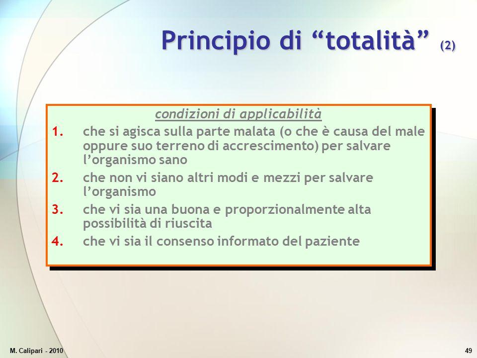 """M. Calipari - 201049 Principio di """"totalità"""" (2) condizioni di applicabilità 1.che si agisca sulla parte malata (o che è causa del male oppure suo ter"""