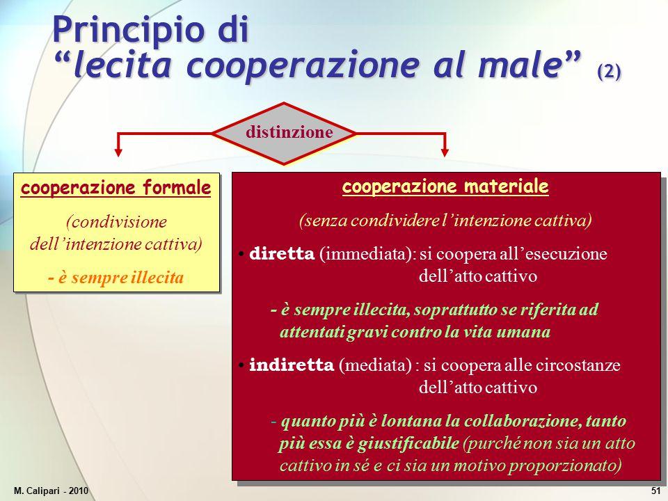 M. Calipari - 201051 cooperazione materiale (senza condividere l'intenzione cattiva) diretta (immediata): si coopera all'esecuzione dell'atto cattivo