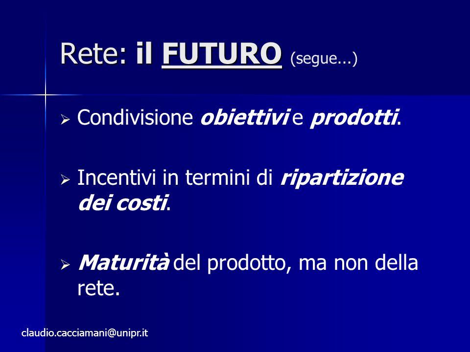 Rete: il FUTURO Rete: il FUTURO (segue...)   Condivisione obiettivi e prodotti.
