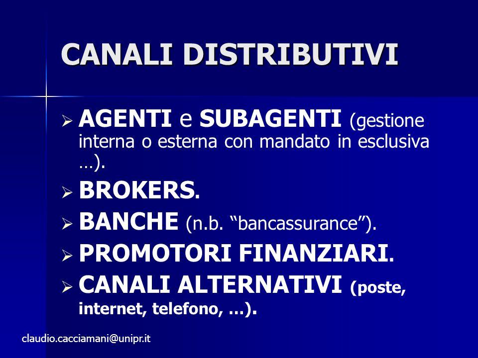 CANALI DISTRIBUTIVI   AGENTI e SUBAGENTI (gestione interna o esterna con mandato in esclusiva …).