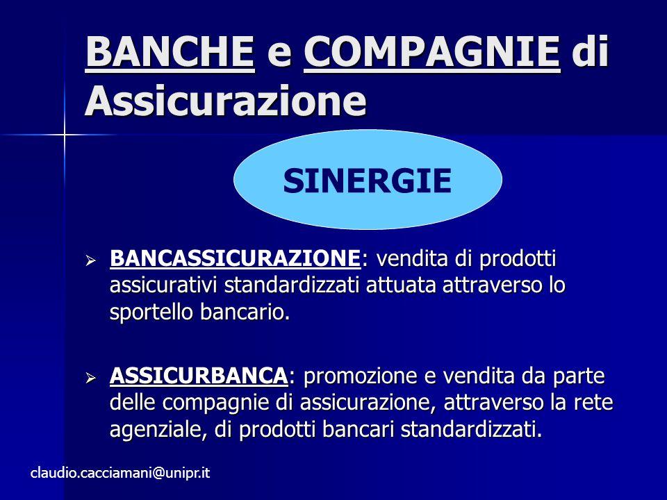 BANCHE e COMPAGNIE di Assicurazione  : vendita di prodotti assicurativi standardizzati attuata attraverso lo sportello bancario.