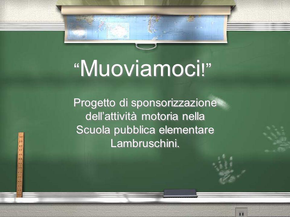 """"""" Muoviamoci !"""" Progetto di sponsorizzazione dell'attività motoria nella Scuola pubblica elementare Lambruschini. Progetto di sponsorizzazione dell'at"""