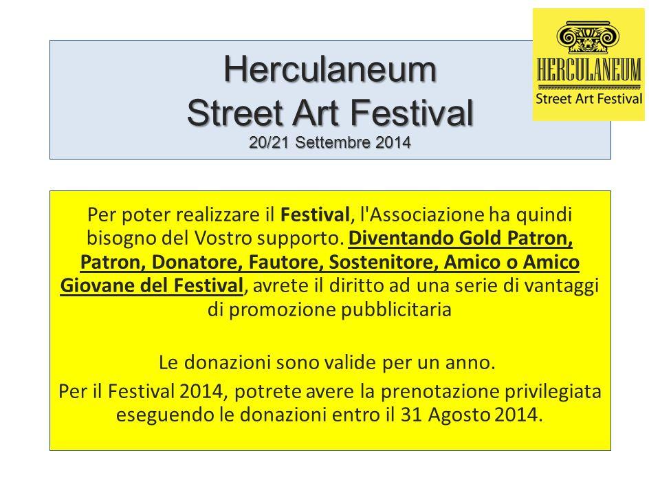 Herculaneum Street Art Festival 20/21 Settembre 2014 Per poter realizzare il Festival, l'Associazione ha quindi bisogno del Vostro supporto. Diventand